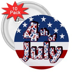 4th Of July Independence Day 3  Buttons (10 Pack)
