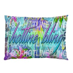 Drake 1 800 Hotline Bling Pillow Case by Onesevenart