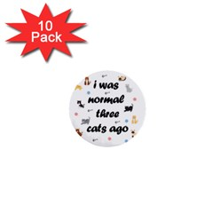 I Was Normal Three Cats Ago 1  Mini Buttons (10 Pack)  by Valentinaart