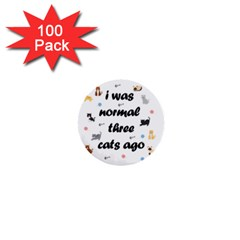 I Was Normal Three Cats Ago 1  Mini Buttons (100 Pack)  by Valentinaart
