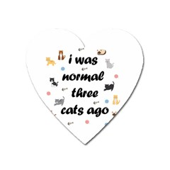I Was Normal Three Cats Ago Heart Magnet by Valentinaart