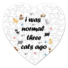 I Was Normal Three Cats Ago Jigsaw Puzzle (heart) by Valentinaart