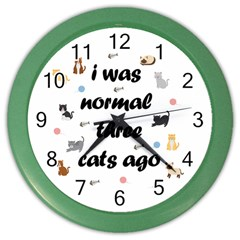 I Was Normal Three Cats Ago Color Wall Clocks by Valentinaart