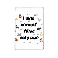 I Was Normal Three Cats Ago Ipad Mini 2 Hardshell Cases by Valentinaart