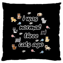 I Was Normal Three Cats Ago Standard Flano Cushion Case (one Side) by Valentinaart