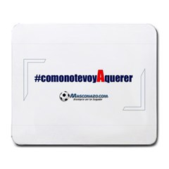 Comonotevoyaquerer Large Mouse Pad  by masconazo