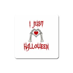 I Just Love Halloween Square Magnet by Valentinaart