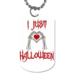I Just Love Halloween Dog Tag (two Sides) by Valentinaart