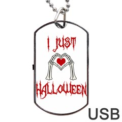I Just Love Halloween Dog Tag Usb Flash (two Sides) by Valentinaart