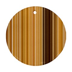 Brown Verticals Lines Stripes Colorful Round Ornament (two Sides) by Mariart