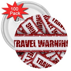 Travel Warning Shield Stamp 3  Buttons (100 Pack)  by Nexatart