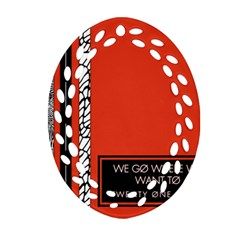 Poster Twenty One Pilots We Go Where We Want To Oval Filigree Ornament (two Sides) by Onesevenart