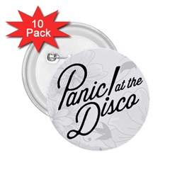 Panic At The Disco Flowers 2 25  Buttons (10 Pack)  by Onesevenart