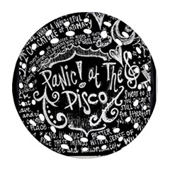Panic ! At The Disco Lyric Quotes Round Filigree Ornament (two Sides) by Onesevenart