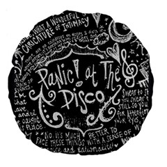 Panic ! At The Disco Lyric Quotes Large 18  Premium Flano Round Cushions by Onesevenart