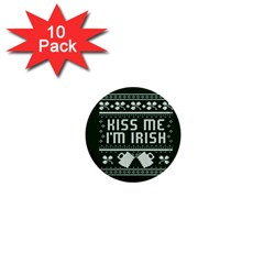 Kiss Me I m Irish Ugly Christmas Green Background 1  Mini Buttons (10 Pack)  by Onesevenart