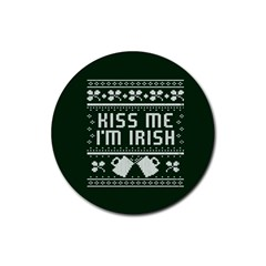 Kiss Me I m Irish Ugly Christmas Green Background Rubber Round Coaster (4 Pack)  by Onesevenart