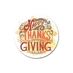 Happy Thanksgiving Sign Magnet 3  (round) by Mariart