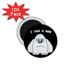 Yeti   I Saw A Man 1 75  Magnets (100 Pack)  by Valentinaart