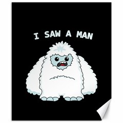 Yeti   I Saw A Man Canvas 8  X 10  by Valentinaart