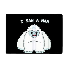 Yeti   I Saw A Man Apple Ipad Mini Flip Case by Valentinaart