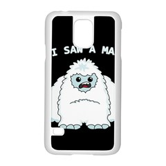 Yeti   I Saw A Man Samsung Galaxy S5 Case (white) by Valentinaart