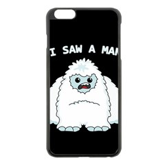 Yeti   I Saw A Man Apple Iphone 6 Plus/6s Plus Black Enamel Case by Valentinaart