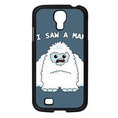 Yeti   I Saw A Man Samsung Galaxy S4 I9500/ I9505 Case (black) by Valentinaart