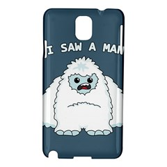 Yeti   I Saw A Man Samsung Galaxy Note 3 N9005 Hardshell Case by Valentinaart