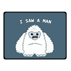 Yeti   I Saw A Man Double Sided Fleece Blanket (small)  by Valentinaart