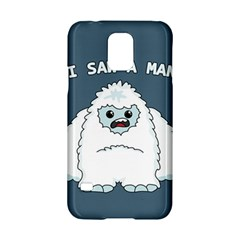 Yeti   I Saw A Man Samsung Galaxy S5 Hardshell Case  by Valentinaart