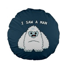 Yeti   I Saw A Man Standard 15  Premium Flano Round Cushions by Valentinaart