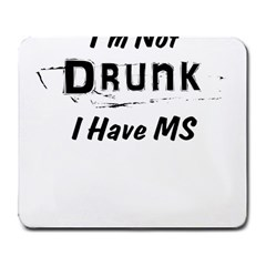 I m Not Drunk I Have Ms Multiple Sclerosis Awareness Large Mousepads by roadworkplay