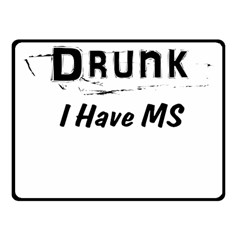 I m Not Drunk I Have Ms Multiple Sclerosis Awareness Fleece Blanket (small) by roadworkplay