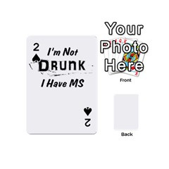I m Not Drunk I Have Ms Multiple Sclerosis Awareness Playing Cards 54 (mini)  by roadworkplay