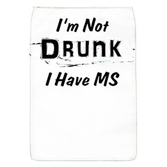 I m Not Drunk I Have Ms Multiple Sclerosis Awareness Flap Covers (s)  by roadworkplay