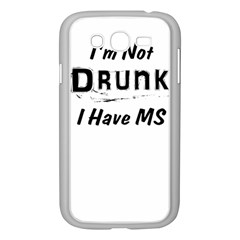 I m Not Drunk I Have Ms Multiple Sclerosis Awareness Samsung Galaxy Grand Duos I9082 Case (white) by roadworkplay