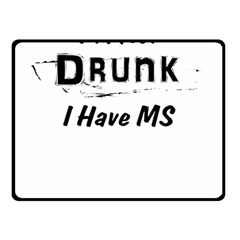 I m Not Drunk I Have Ms Multiple Sclerosis Awareness Double Sided Fleece Blanket (small)  by roadworkplay