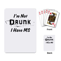 I m Not Drunk I Have Ms Multiple Sclerosis Awareness Playing Card by roadworkplay