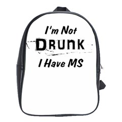 I m Not Drunk I Have Ms Multiple Sclerosis Awareness School Bag (large) by roadworkplay