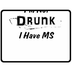I m Not Drunk I Have Ms Multiple Sclerosis Awareness Double Sided Fleece Blanket (large)  by roadworkplay