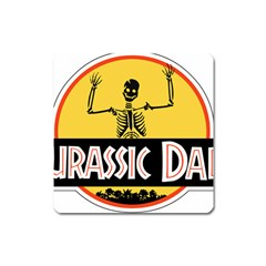 Jurassic Dad Dinosaur Skeleton Funny Birthday Gift Square Magnet by PodArtist
