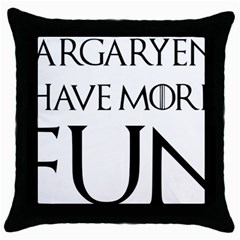 Targaryens Have More Fun   Blondes Have More Fun Black Throw Pillow Case (black) by PodArtist