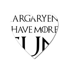 Targaryens Have More Fun   Blondes Have More Fun Black Heart Magnet by PodArtist