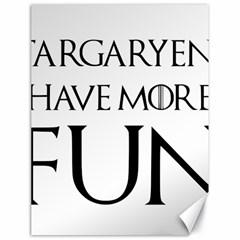 Targaryens Have More Fun   Blondes Have More Fun Black Canvas 18  X 24   by PodArtist