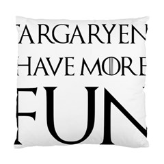 Targaryens Have More Fun   Blondes Have More Fun Black Standard Cushion Case (one Side) by PodArtist