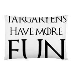Targaryens Have More Fun   Blondes Have More Fun Black Pillow Case (two Sides) by PodArtist