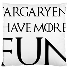 Targaryens Have More Fun   Blondes Have More Fun Black Standard Flano Cushion Case (two Sides) by PodArtist