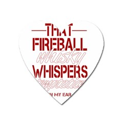 Fireball Whiskey Humor  Heart Magnet by crcustomgifts
