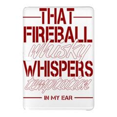 Fireball Whiskey Humor  Samsung Galaxy Tab Pro 10 1 Hardshell Case by crcustomgifts